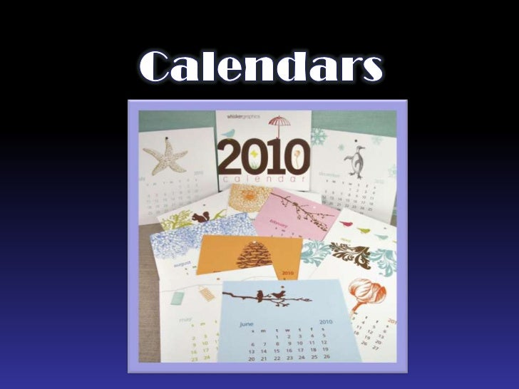 What is a Calendar ?A calendar is a chartthat shows days,weeks and months ina year.