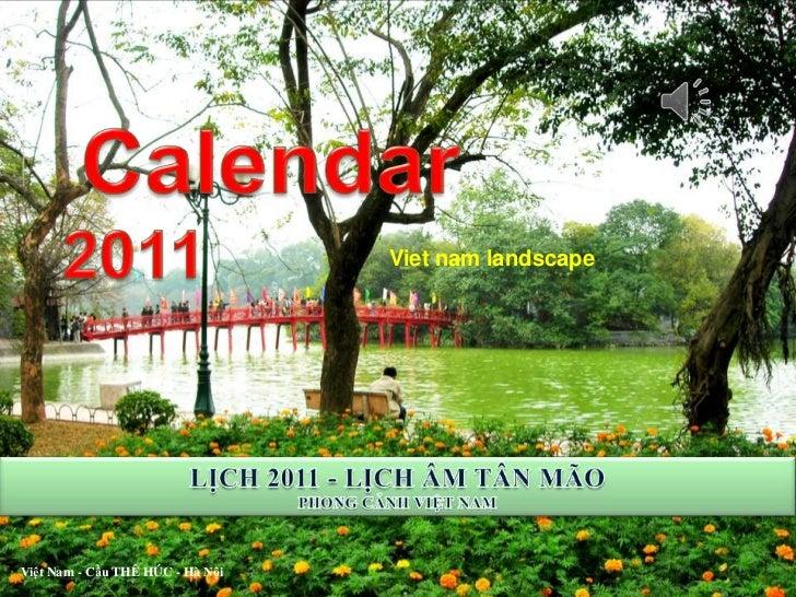 Calendar 2011 -Vietnam<br />Calendar <br />  2011<br />Viet nam landscape<br />LỊCH 2011 - LỊCH ÂM TÂN MÃO  <br />PHONG CẢ...