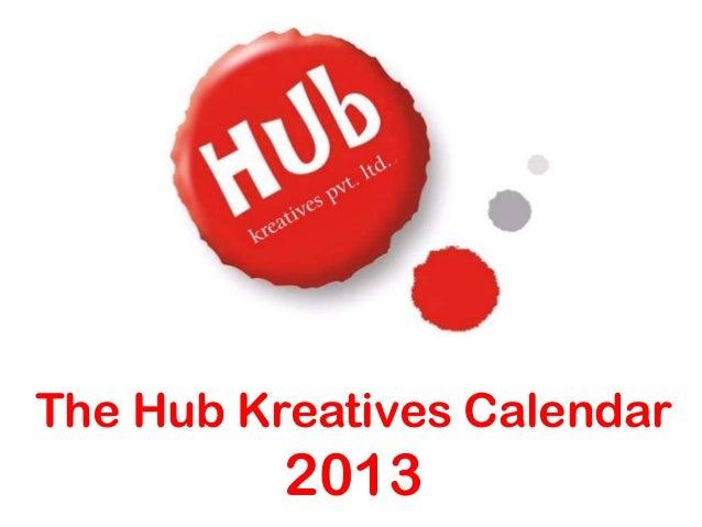 The Hub Kreatives Calendar          2013