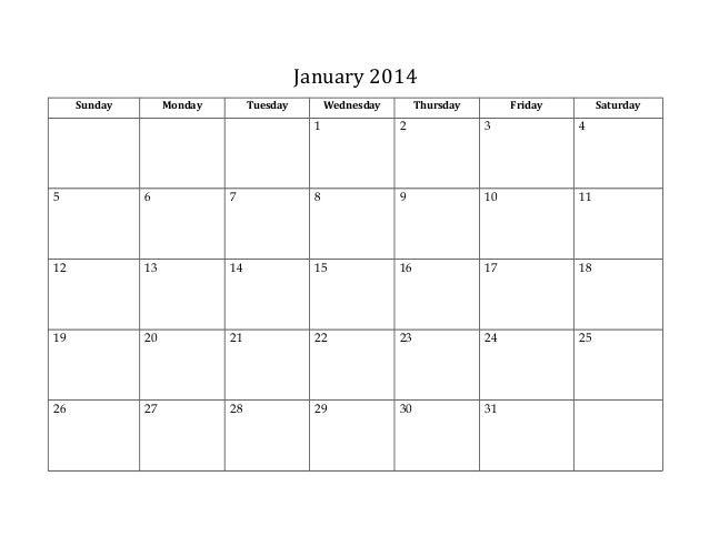 January 2014 Sunday  Monday  Tuesday  Wednesday  Thursday  Friday  Saturday  1  2  3  4  5  6  7  8  9  10  11  12  13  14...