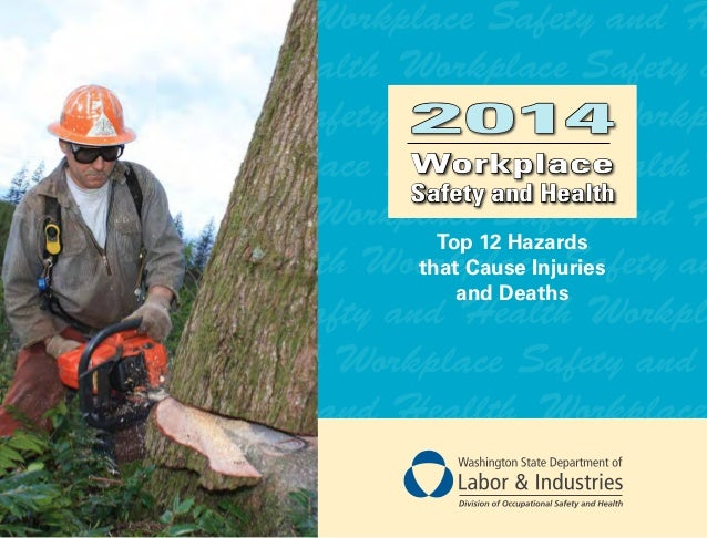 Workplace Safety and H ealth Workplace Safety a afety and Health Workp 2014 Workplace place Safety and Health W Safety and...
