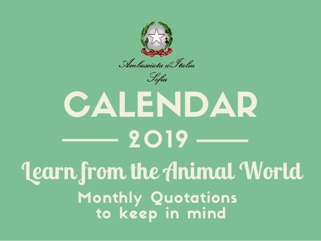2019 Monthly Quotations to keep in mind Learn from the Animal World CALENDAR