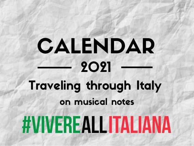 2021 on musical notes Traveling through Italy CALENDAR