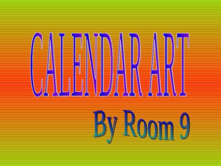 CALENDAR ART By Room 9