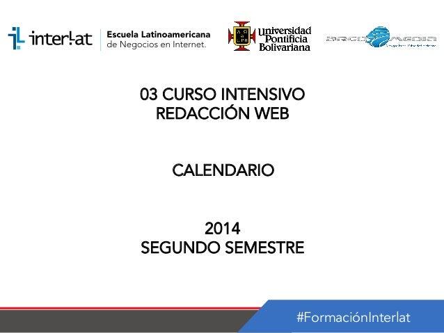 #FormaciónInterlat 03 CURSO INTENSIVO REDACCIÓN WEB CALENDARIO 2014 SEGUNDO SEMESTRE