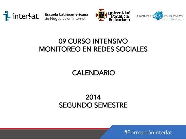 #FormaciónInterlat 09 CURSO INTENSIVO MONITOREO EN REDES SOCIALES CALENDARIO 2014 SEGUNDO SEMESTRE