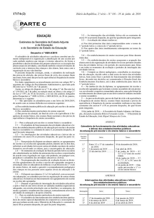 17174-(2) Diário da República, 2.ª série—N.º 116—19 de junho de 2018 PARTE C EDUCAÇÃO Gabinetes da Secretária de Estado Ad...
