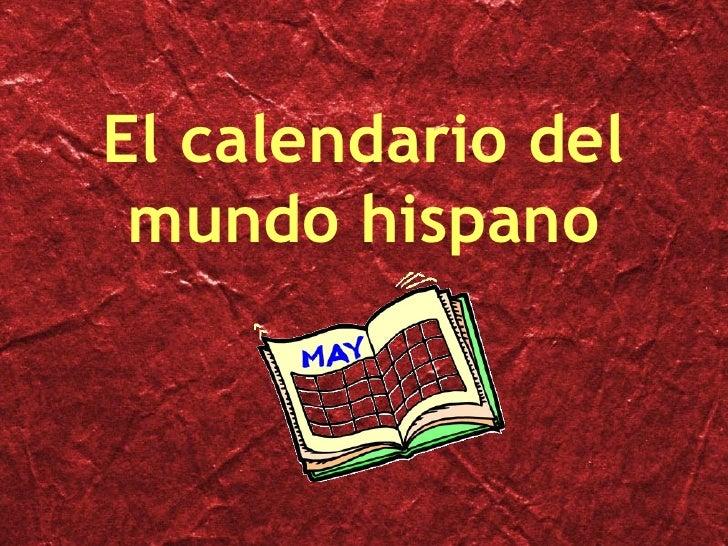 El calendario del mundo hispano