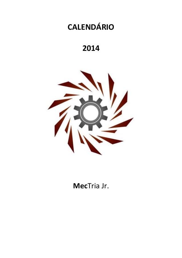 CALENDÁRIO 2014 MecTria Jr.