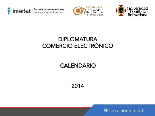 DIPLOMATURA COMERCIO ELECTRÓNICO CALENDARIO 2014  #FormaciónInterlat