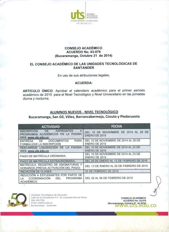 Unidades Tecnológicas de Santander  Un buen presente,  un mejor futuro NIT.  39h .398 ¡gl-i  CONSEJO ACADÉMICO ACUERDO No....