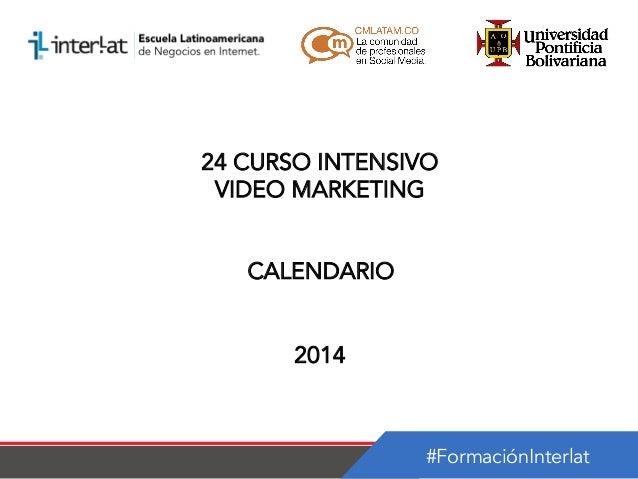 24 CURSO INTENSIVO VIDEO MARKETING CALENDARIO 2014  #FormaciónInterlat