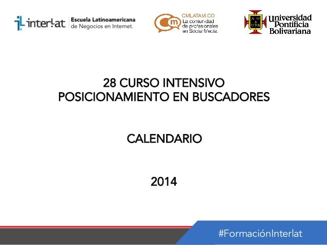 28 CURSO INTENSIVO POSICIONAMIENTO EN BUSCADORES CALENDARIO 2014  #FormaciónInterlat
