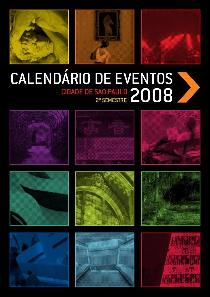 CALENDÁRIo DE EVENToS                              2008       CIDADE DE SAo PAULo                2o SEMESTRE