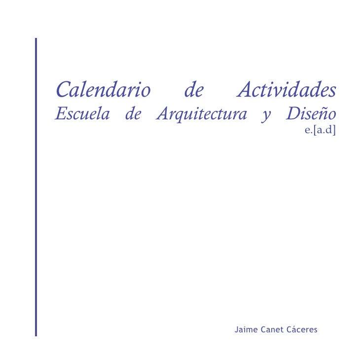 Calendario    de    Actividades Escuela de Arquitectura y Diseño                                     e.[a.d]              ...