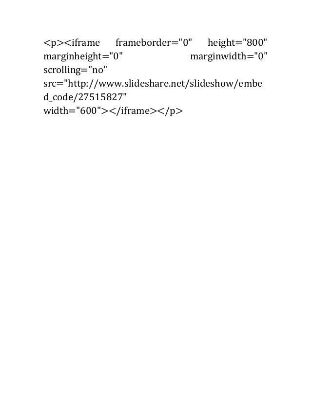 """<p><iframe frameborder=""""0"""" height=""""800"""" marginheight=""""0"""" marginwidth=""""0"""" scrolling=""""no"""" src=""""http://www.slideshare.net/sli..."""