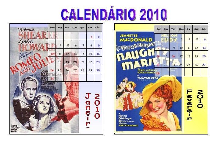 Janeiro 2010 Fevereiro 2010 Dom  Seg  Ter  Qua  Qui  Sex  Sáb Dom  Seg  Ter  Qua  Qui  Sex  Sáb CALENDÁRIO 2010     28...