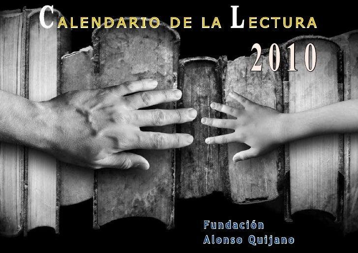 C ALENDARIO   DE LA   L ECTURA                         2010                    Fundación                  Alonso Quijano