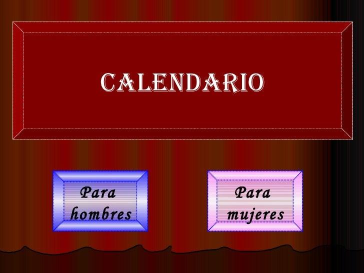 Para  hombres Para  mujeres Calendario