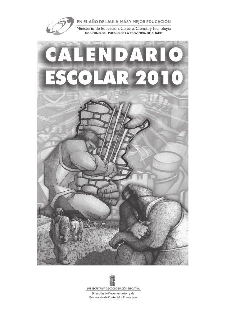 Equipo de trabajo para el Calendario Escolar 2010           Idea y Producción General:          Dirección de Documentación...