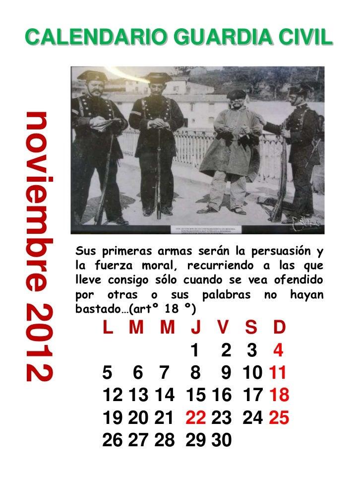 CALENDARIO GUARDIA CIVILnoviembre 2012                 Sus primeras armas serán la persuasión y                 la fuerza ...