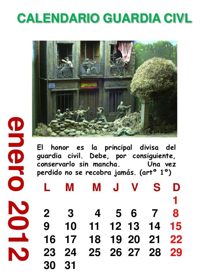 CALENDARIO GUARDIA CIVLenero 2012             El honor es la principal divisa del             guardia civil. Debe, por con...