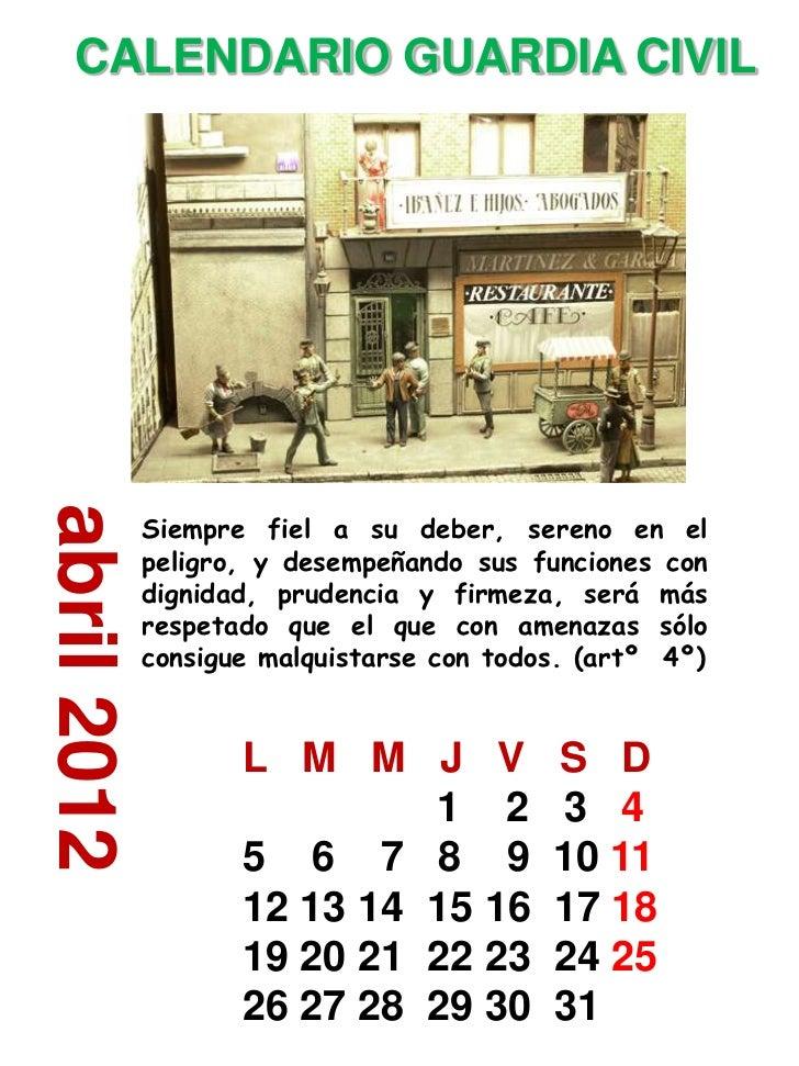 CALENDARIO GUARDIA CIVILabril 2012             Siempre fiel a su deber, sereno en el             peligro, y desempeñando s...