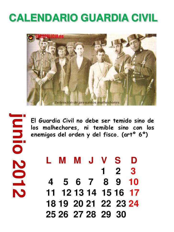 CALENDARIO GUARDIA CIVILjunio 2012             El Guardia Civil no debe ser temido sino de             los malhechores, ni...