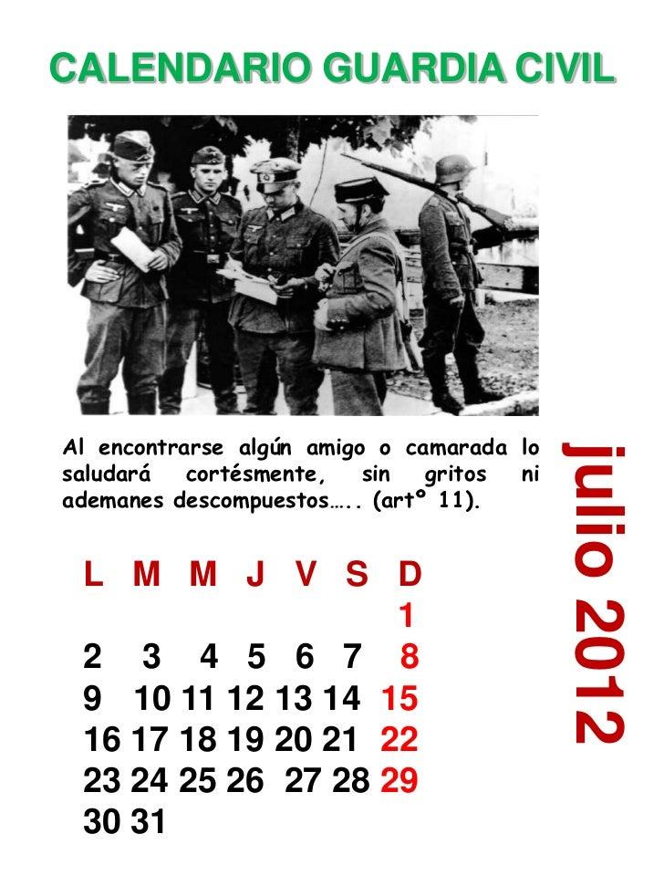CALENDARIO GUARDIA CIVILAl encontrarse algún amigo o camarada lo                                           julio 2012salud...