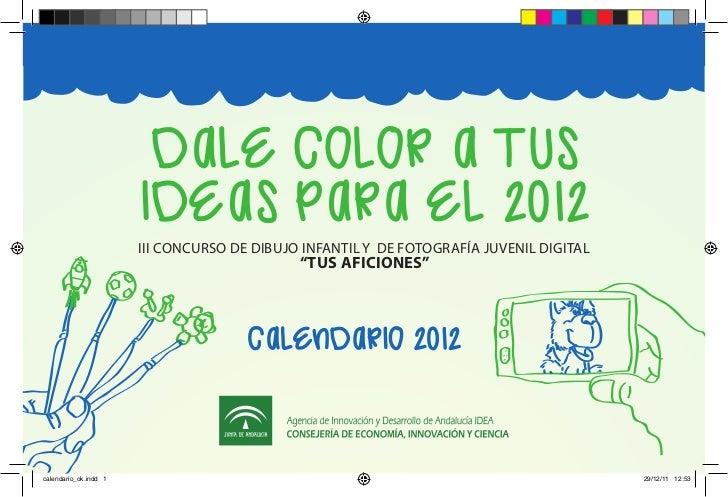 Dale color a tus                       IDeas para el 2012                       III CONCURSO DE DIBUJO INFANTIL Y DE FOTOG...
