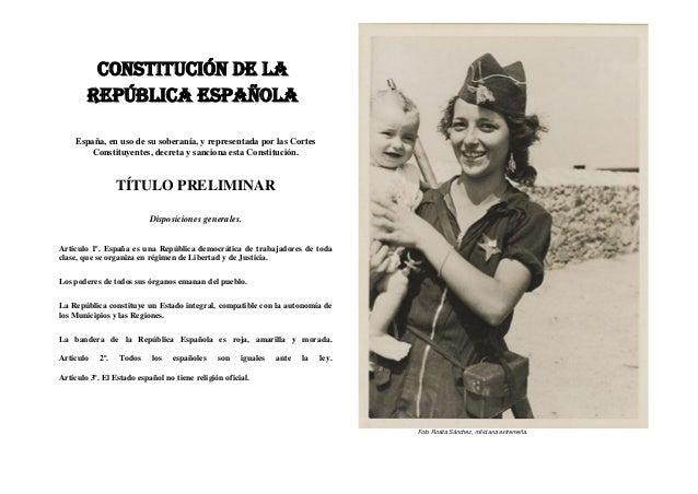 CONSTITUCIÓN DE LA        REPÚBLICA ESPAÑOLA    España, en uso de su soberanía, y representada por las Cortes        Const...