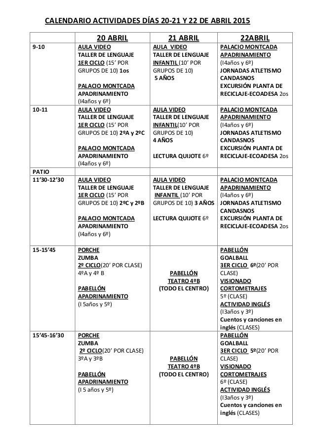 CALENDARIO ACTIVIDADES DÍAS 20-21 Y 22 DE ABRIL 2015 20 ABRIL 21 ABRIL 22ABRIL 9-10 AULA VIDEO TALLER DE LENGUAJE 1ER CICL...