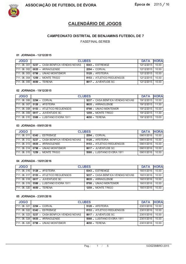 ASSOCIAÇÃO DE FUTEBOL DE ÉVORA 2015Época de 16/ 5-DEZEMBRO-20151Pag. : / CALENDÁRIO DE JOGOS 5 CAMPEONATO DISTRITAL DE BEN...