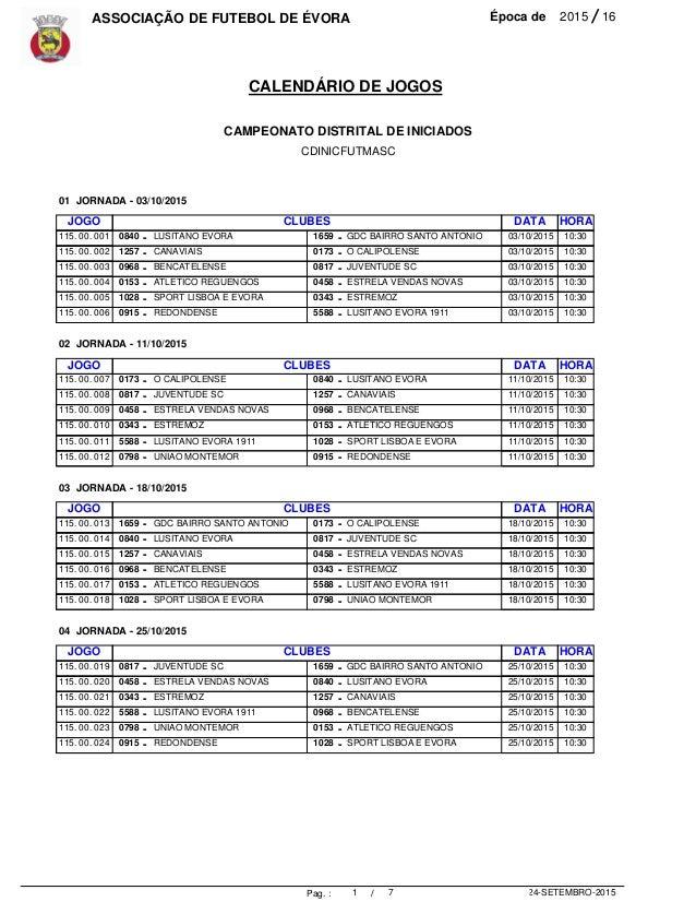 ASSOCIAÇÃO DE FUTEBOL DE ÉVORA 2015Época de 16/ 24-SETEMBRO-20151Pag. : / CALENDÁRIO DE JOGOS 7 CAMPEONATO DISTRITAL DE IN...