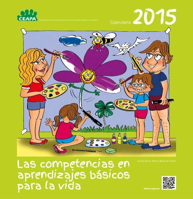 2015 Calendario  Las competencias en  aprendizajes básicos  para la vida  www.ceapa.es  Confederación Española de Asociaci...