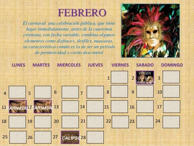 FEBRERO       El carnaval una celebración pública, que tiene         lugar inmediatamente, antes de la cuaresma       cris...