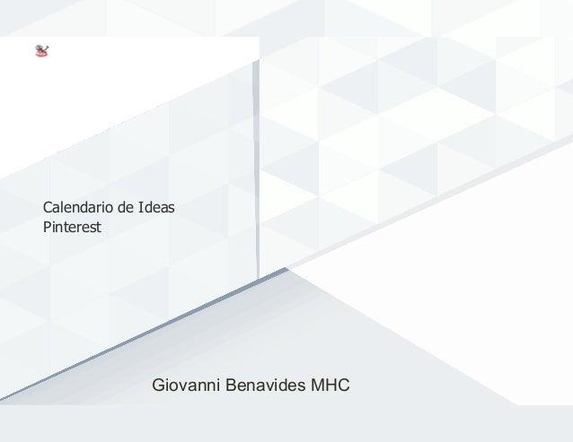 Calendario de Ideas Pinterest Giovanni Benavides MHC