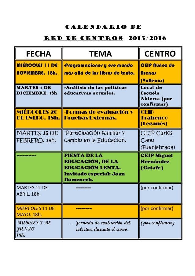 CALENDARIO DE RED DE CENTROS 2015/2016 FECHA TEMA CENTRO MIÉRCOLES 11 DE NOVIEMBRE. 18h. -Programaciones y ese mundo más a...