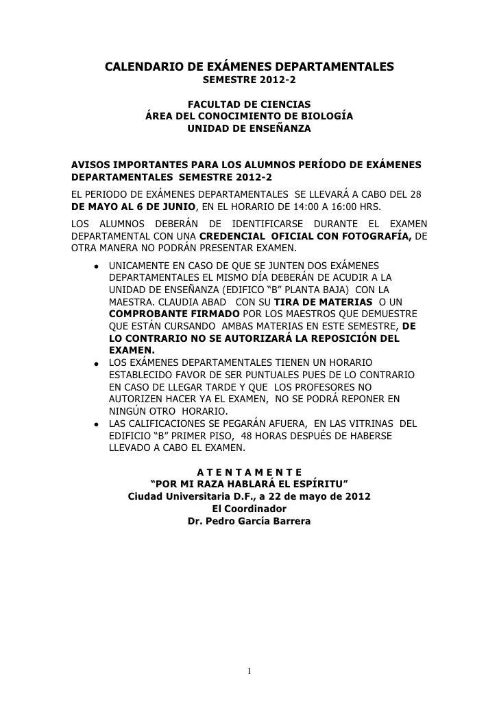 CALENDARIO DE EXÁMENES DEPARTAMENTALES                        SEMESTRE 2012-2                    FACULTAD DE CIENCIAS     ...