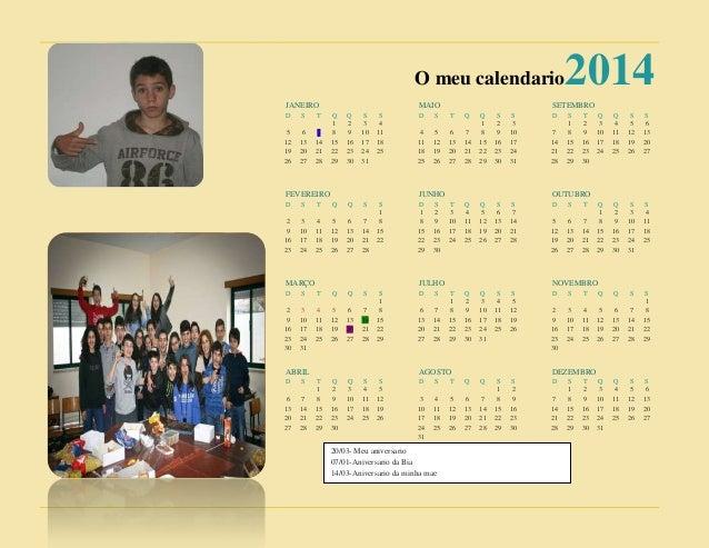 O meu calendario2014 JANEIRO D S T Q Q S S 1 2 3 4 5 6 7 8 9 10 11 12 13 14 15 16 17 18 19 20 21 22 23 24 25 26 27 28 29 3...