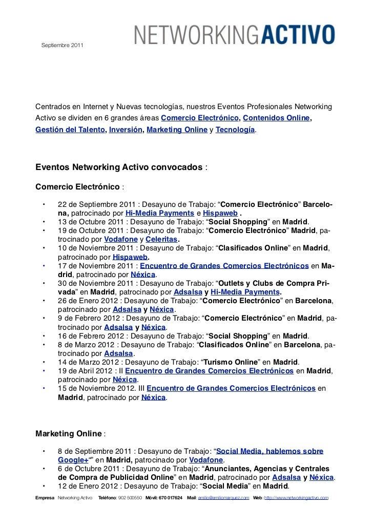 Septiembre 2011Centrados en Internet y Nuevas tecnologías, nuestros Eventos Profesionales NetworkingActivo se dividen en 6...