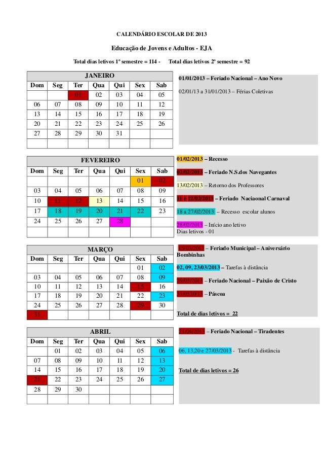 CALENDÁRIO ESCOLAR DE 2013                            Educação de Jovens e Adultos - EJA            Total dias letivos 1º ...
