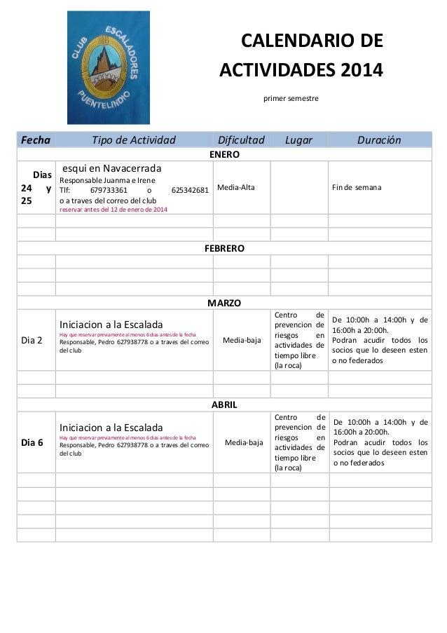 CALENDARIO DE ACTIVIDADES 2014 primer semestre  Fecha  Tipo de Actividad  Dificultad  Lugar  Duración  ENERO Dias 24 y 25 ...