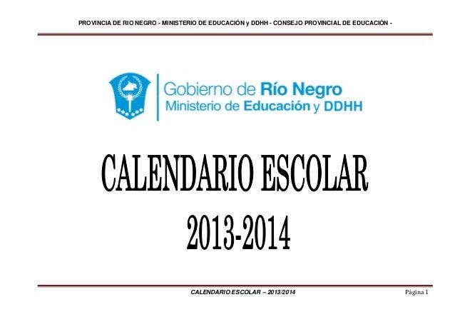PROVINCIA DE RIO NEGRO - MINISTERIO DE EDUCACIÓN y DDHH - CONSEJO PROVINCIAL DE EDUCACIÓN -                               ...