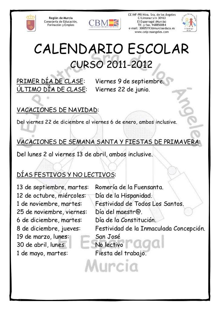 CE INF-PRI Ntra. Sra. de los Ángeles              Región de Murcia                          C/Limonar s/n 30163           ...