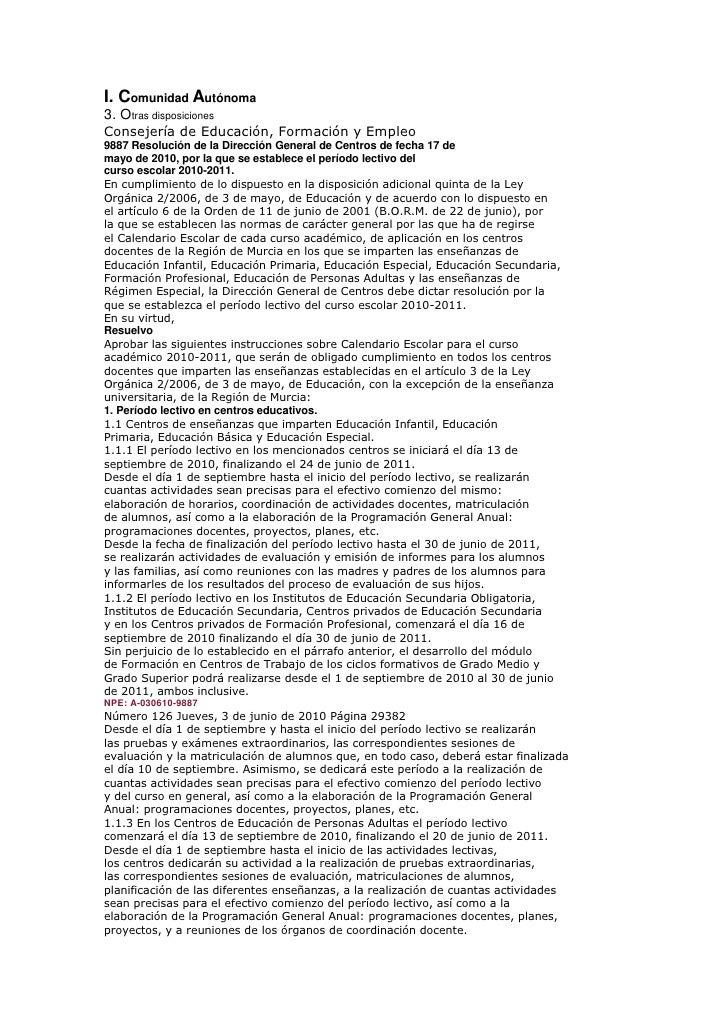 I. Comunidad Autónoma<br />3. Otras disposiciones<br />Consejería de Educación, Formación y Empleo<br />9887 Resolución de...