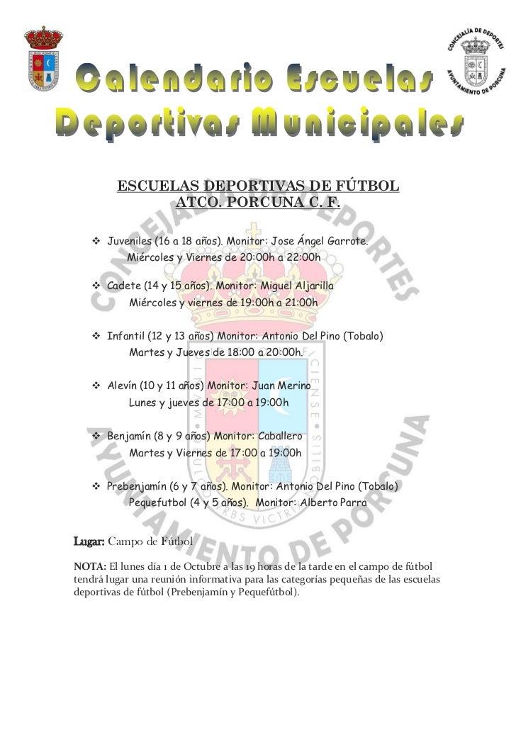 ESCUELAS DEPORTIVAS DE FÚTBOL               ATCO. PORCUNA C. F.    Juveniles (16 a 18 años). Monitor: Jose Ángel Garrote....