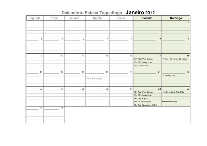 Calendário Estaca Taguatinga - Janeiro 2012Segunda       Terça        Quarta              Quinta            Sexta         ...