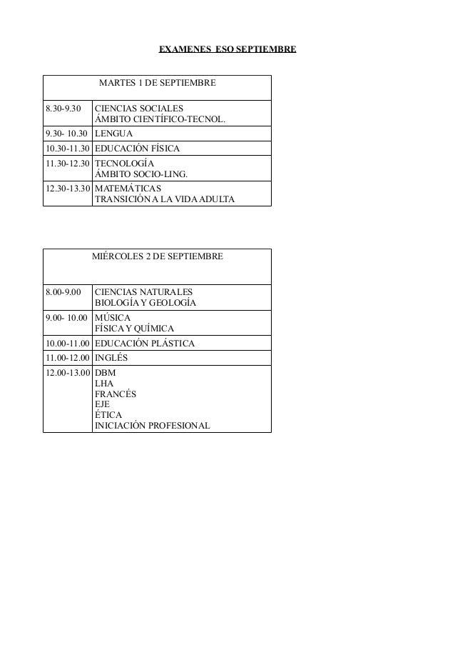 EXAMENES ESO SEPTIEMBRE MARTES 1 DE SEPTIEMBRE 8.30-9.30 CIENCIAS SOCIALES ÁMBITO CIENTÍFICO-TECNOL. 9.30- 10.30 LENGUA 10...