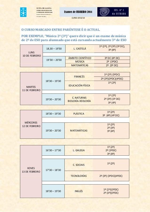 XUNTA DE GALICIA CONSELLERÍA DE EDUCACIÓN E ORDENACIÓN UNIVERSITARIA  Exames de FEBREIRO 2014  Dirección Xeral de Ordenaci...